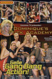 Dominique's Fuck Academy: Geile Gang Bang Action!