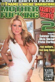 Mother Fucking Gang Bang 2